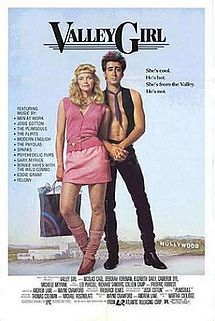 "For sure, it's about the 80s! Based on the lingo and attitude associated with the San Fernando Valley: Deborah Foreman (""My Chauffeur"") is a Val who finds happiness with a punk (Nicolas Cage)."