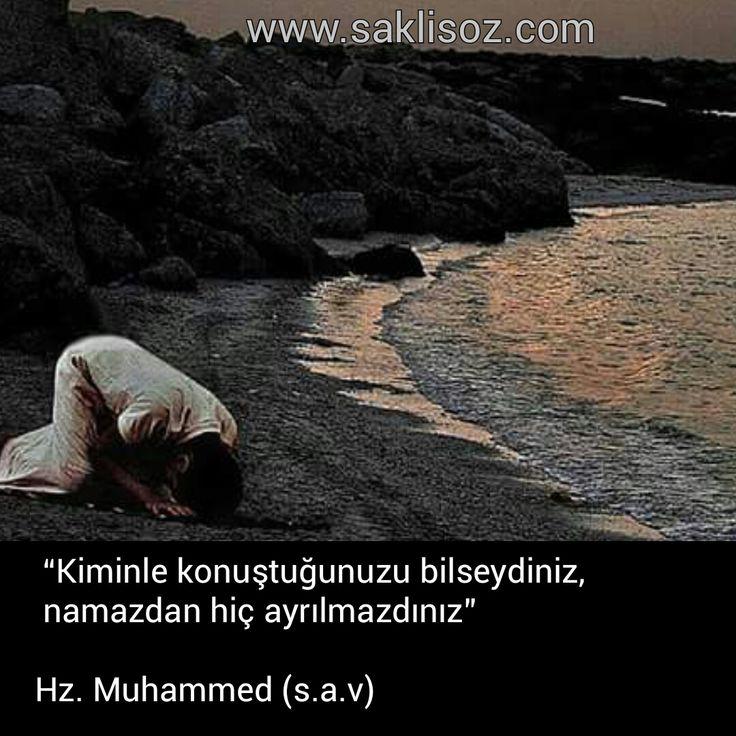 """""""Kiminle konuştuğunuzu bilseydiniz, namazdan hiç ayrılmazdınız""""    Hz. Muhammed (s.a.v)"""
