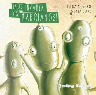 """""""¡Nos invaden los marcianos!"""" - Elena Moreno (Libros Únicos - Cuentos personalizados)"""