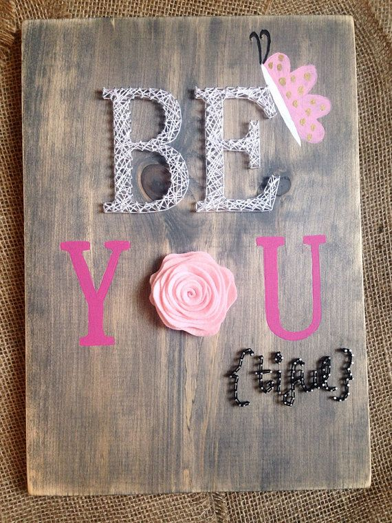 This Be YOU custom string art wooden piece measures about 11 x 16. It makes a unique decorative item for a little or big girls room. Doesnt it make