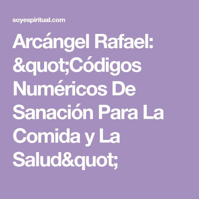 """Arcángel Rafael: """"Códigos Numéricos De Sanación Para La Comida y La Salud"""""""