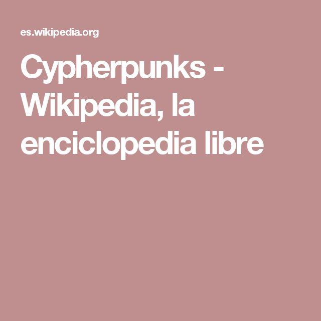 Cypherpunks - Wikipedia, la enciclopedia libre