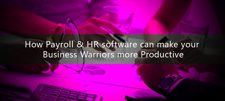 Learn how #Payroll & #HR software can make your business warriors more Productive