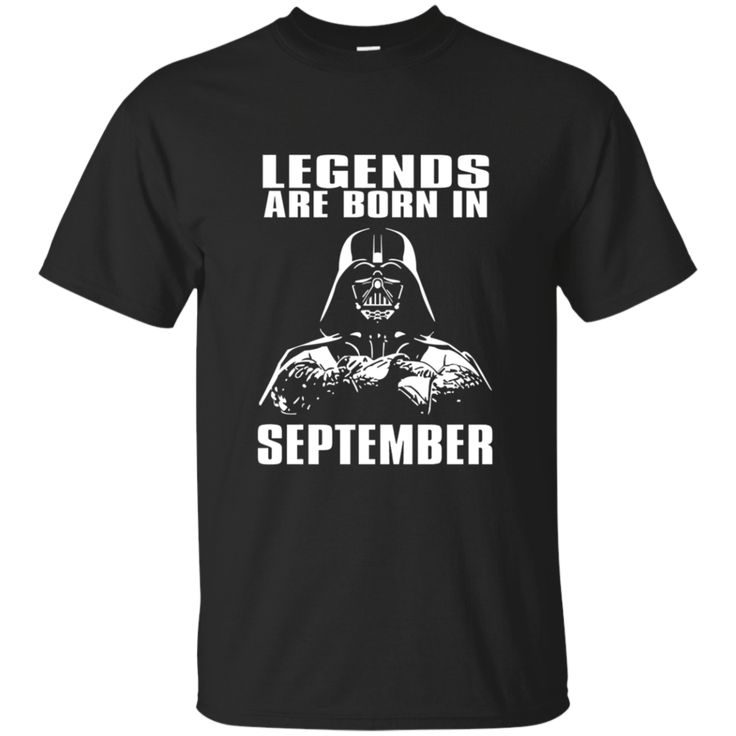 Darth Vader T Shirt Legends Are Born In September T shirt hoodie sweatshirts