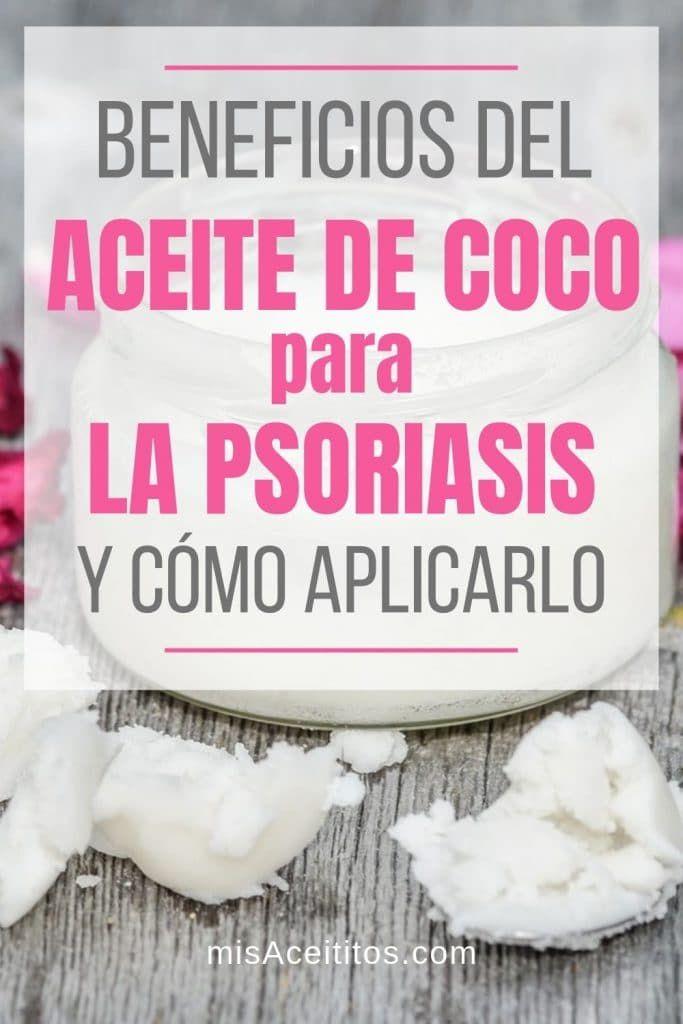 Aceite De Coco Para La Psoriasis Beneficios Y Cómo Usar Psoriasis Aceite De Coco Para La Celulitis Aceite De Coco