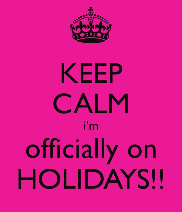 'KEEP CALM i'm officially on HOLIDAYS!!' Poster