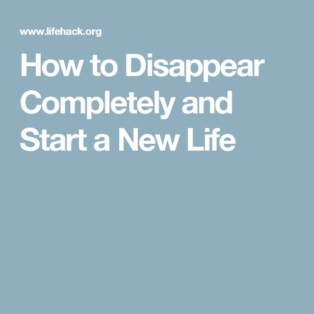 How to Disappear Completely and Start a New Life