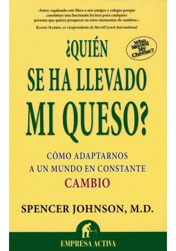 """""""¿Quién se ha llevado mi queso"""" de Spencer Johnson."""
