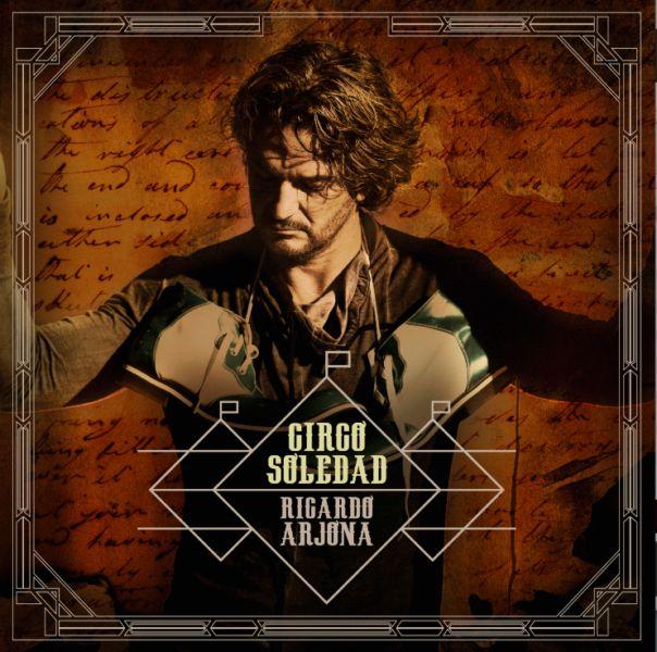 'Circo Soledad' de Ricardo Arjona, su nuevo disco