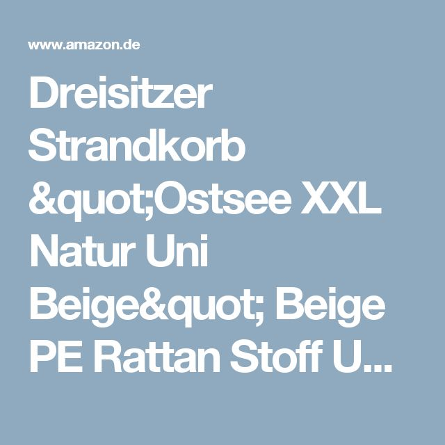 Inspirational Dreisitzer Strandkorb Ostsee XXL Natur Uni Beige Beige PE Rattan Stoff Uni Beige Strandk rbe