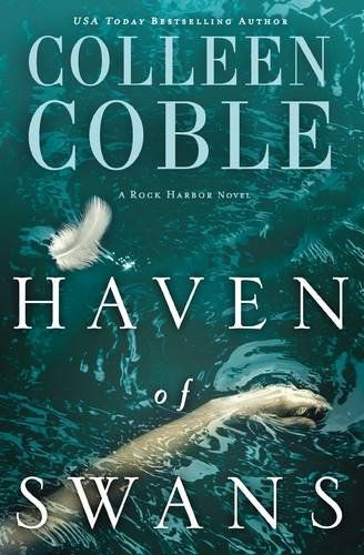 Haven of Swans: A Rock Harbor Novel by Colleen Coble https://smile.amazon.com/dp/0718092767/ref=cm_sw_r_pi_dp_x_Hn.CybCFHX43F