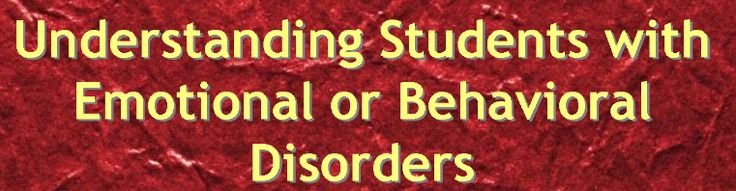 The School Psych Toolbox: Emotional and Behavioral Disorders. An introduction to understanding our students.