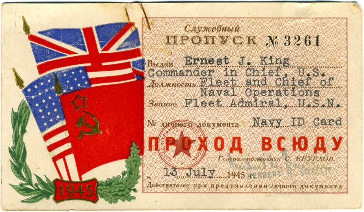 Ernest King's Soviet-issued identification card for use at the Potsdam Conference in Germany, issued 13 Jul 1945. Source: US Navy History and Heritage Command