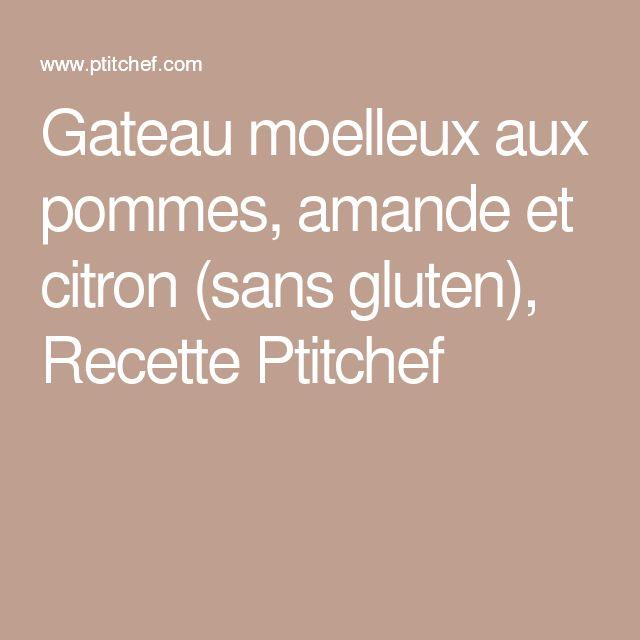 Gateau moelleux aux pommes, amande et citron (sans gluten), Recette Ptitchef