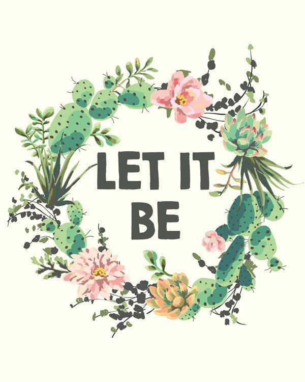 Let It Be Quote Print Succulent Print by PrintableQuirks