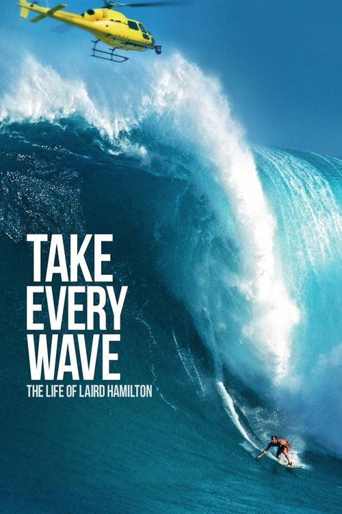 Take Every Wave: The Life of Laird Hamilton Full Movie Online 2017