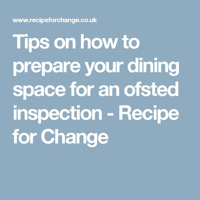 Tips on how to prepare your dining space for an ofsted inspection - Recipe for Change