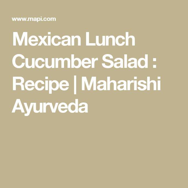 Mexican Lunch Cucumber Salad : Recipe   Maharishi Ayurveda