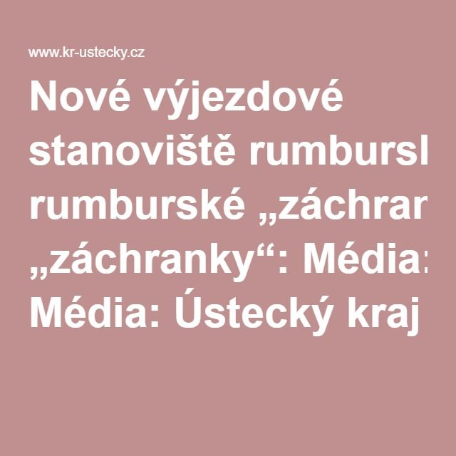 """Nové výjezdové stanoviště rumburské """"záchranky"""": Média: Ústecký kraj"""