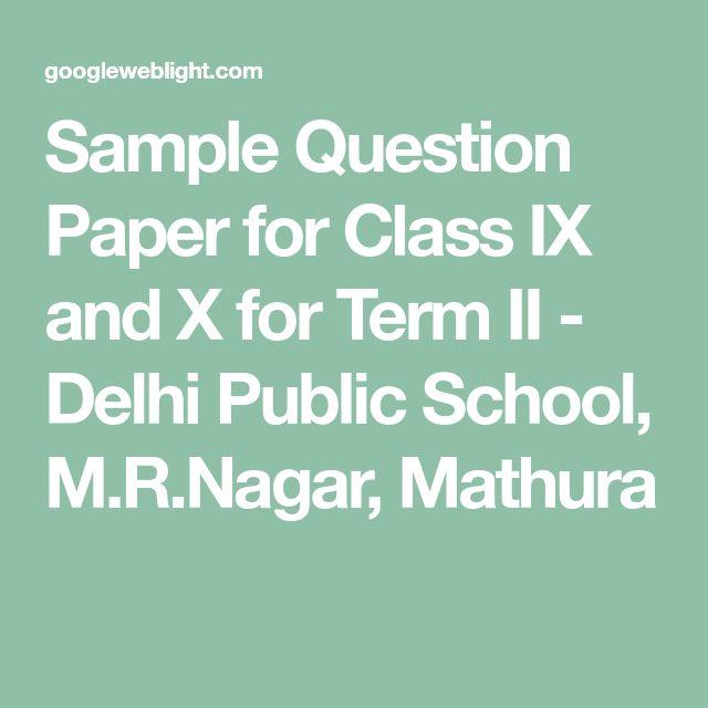 Sample Question Paper for Class IX and X for Term II - Delhi Public School, M.R.Nagar, Mathura