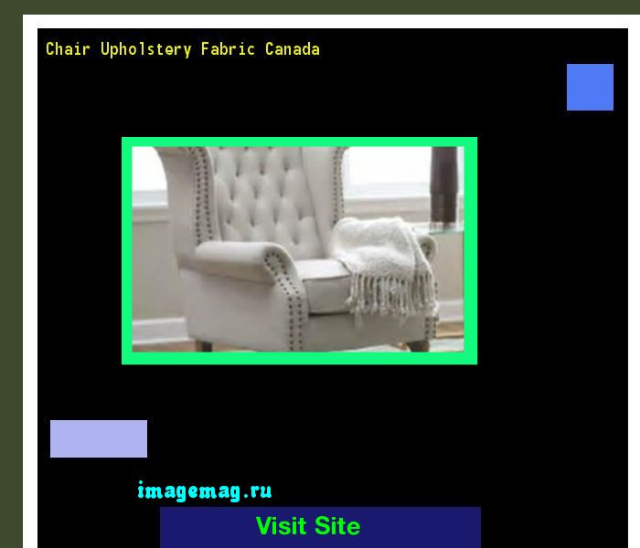 Chair Upholstery Fabric Canada 131956 - The Best Image Search