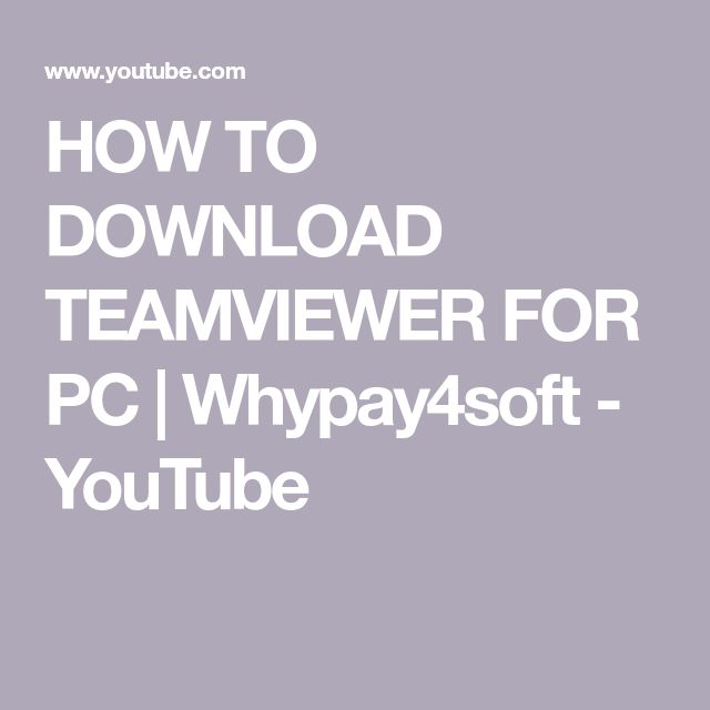 How To Download Teamviewer For Pc Whypay4soft Youtube You Youtube Youtube Download