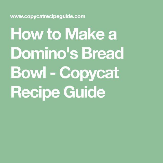How to Make a Domino's Bread Bowl - Copycat Recipe Guide