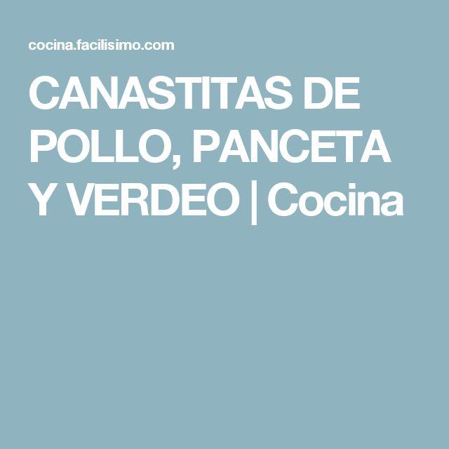 CANASTITAS DE POLLO, PANCETA Y VERDEO | Cocina