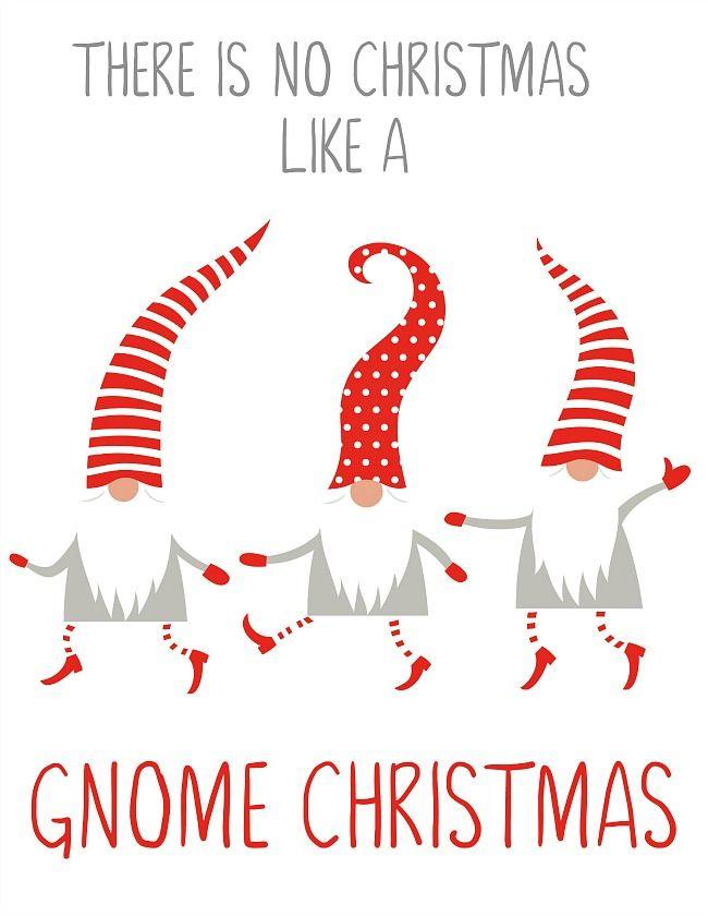 There Is No Christmas Like A Gnome Christmas Free Christmas Printable With Christmas Gnomes Christmas Pictures Free Free Christmas Printables Free Christmas
