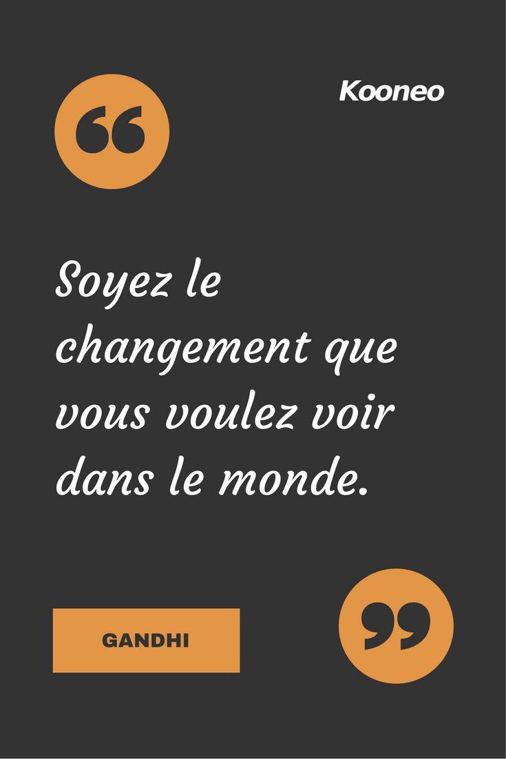 [CITATIONS] Soyez le changement que vous voulez voir dans le monde. GANDHI #Ecommerce #Kooneo #Gandhi #Changement : www.kooneo.com