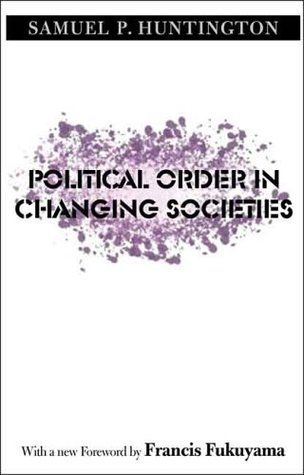 Political order in changing societies by Samuel P Huntington. Why are some countries stable, while others are plagued by violence and instability? Read this to find out.