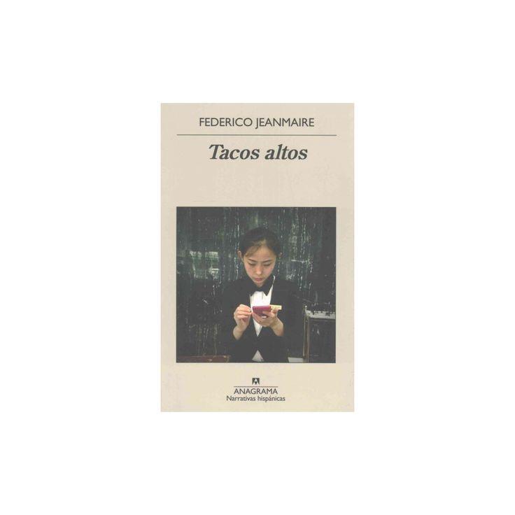 Tacos altos / High Heels (Paperback) (Federico Jeanmaire)