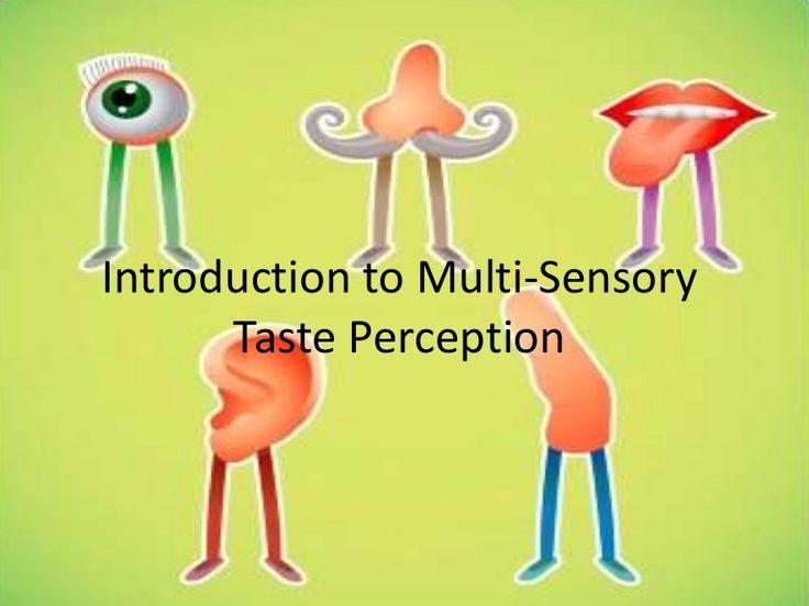 Introduction to Multi Sensory Taste Perception by Jozef_a via slideshare