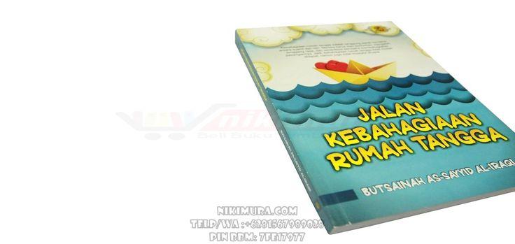 Buku Islam jalan Kebahagiaan Rumah Tangga - Buku karya Butsainah As-Sayyid Al-Iraqi ini merupakan panduan praktis, kiat-kiat agar rumah tangga menjadi tempat yang damai bagi para penghuninya, serta memberikan solusi jitu, bagaimana membangun surga rumah tangga yang harmomis.  Rp. 50.000,-  Hubungi: +6281567989028  Invite: BB: 7FE18977 email: store@nikimura.com  #bukuislam #tokomuslim #tokobukuislam #readystock #tokobukuonline #bestseller #Yogyakarta #pasutri #rumahtangga
