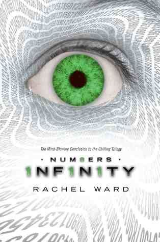 Cover Reveal: Infinity (Numbers #3)  by Rachel Ward. Coming 6/2013