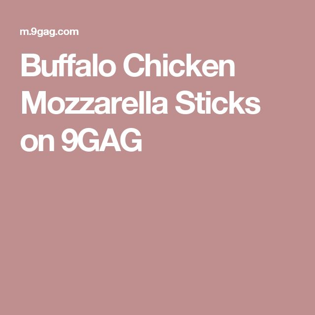 Buffalo Chicken Mozzarella Sticks on 9GAG