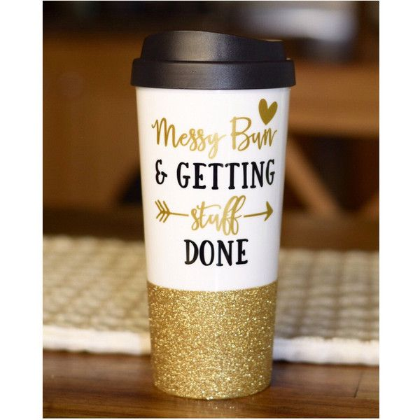 Messy Bun and Getting Stuff Done Glitter Travel Mug Custom Cup Plastic... (£18) ❤ liked on Polyvore featuring home, kitchen & dining, drinkware, drink & barware, gold, home & living, outdoor drinkware, bpa free plastic cups, plastic jars and plastic drinkware