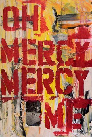 Oh Mercy, Mercy Me!