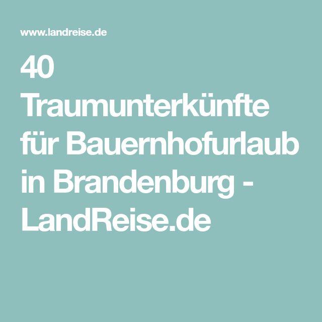 40 Traumunterkünfte für Bauernhofurlaub in Brandenburg - LandReise.de