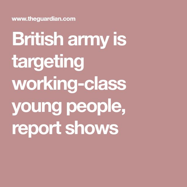 British army is targeting working-class young people, report shows
