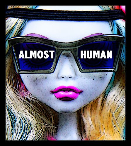 Almost Human | Monster high, Monsters and Dolls