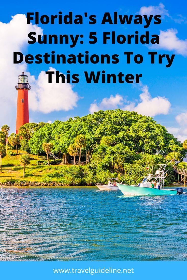 Florida S Always Sunny 5 Florida Winter Vacations Florida Travel Travel Usa Florida Vacation Spots