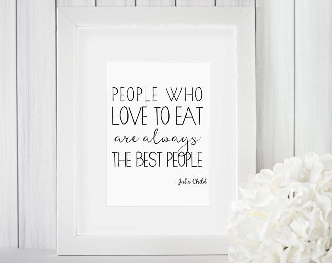 The Best People Printable   Kitchen Print   Kitchen Art   Julia Child Quotes  Digital Print   Wall Art   Instant Download
