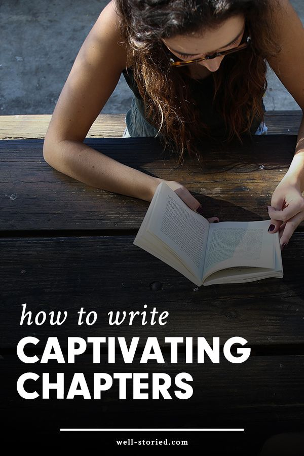 Don't you just love getting sucked into a good book? Me, too! Let's re-create that experience for readers of our own books by writing captivating chapters. Here's how: