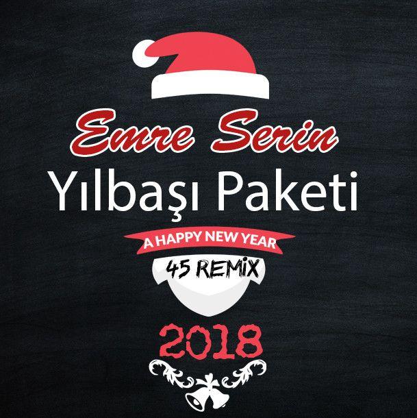 Emre Serin YILBAŞI PAKETİ 45 REMIX !