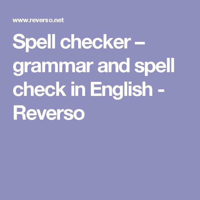 Spell checker – grammar and spell check in English - Reverso