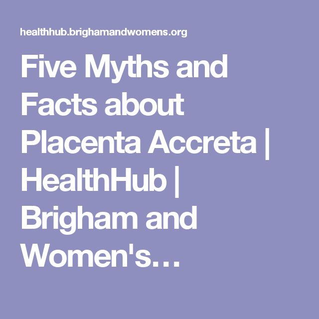 Five Myths and Facts about Placenta Accreta #pregnancy