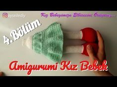 Amigurumi Kız Bebek Yapımı 4.Bölüm - Kol ve Elbise Yapılışı, Örgü Oyuncak Bebek - YouTube