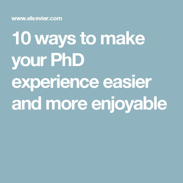 10 ways to make your PhD experience easier and more enjoyable