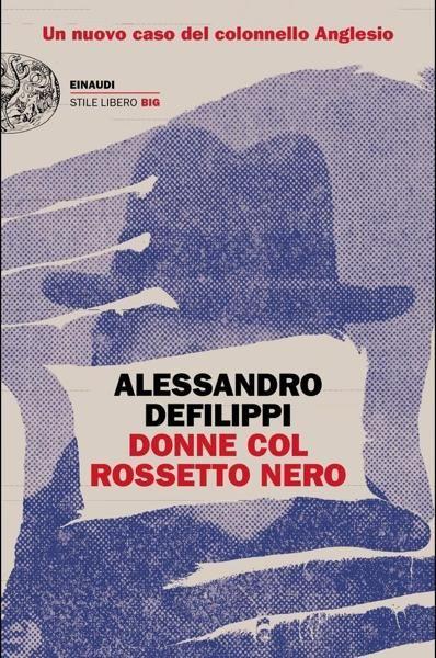 Alessandro Defilippi, morire nel cuore di Genova macchiate di rossetto nero - LIBRI & ROMANZI